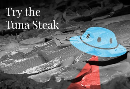Try the Tuna Steak