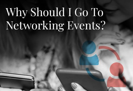 Why Should I Go To Networking Events?